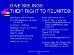 give siblings their right to reunite47