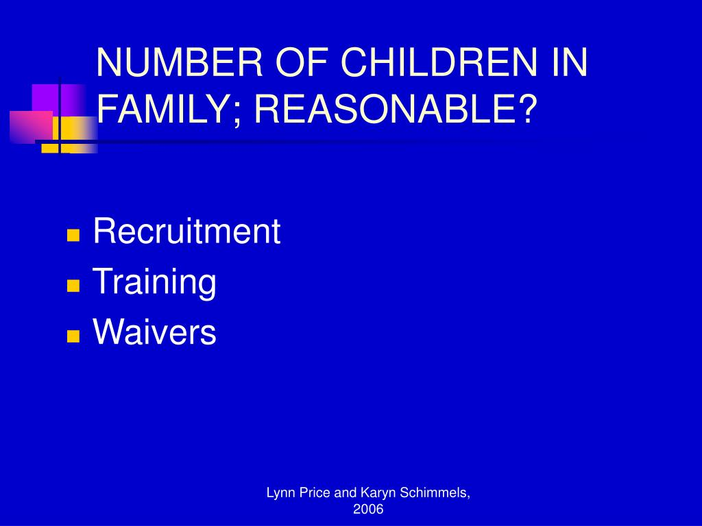 NUMBER OF CHILDREN IN FAMILY; REASONABLE?