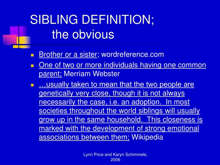 Sibling definition the obvious
