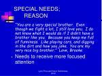 special needs reason