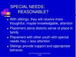 special needs reasonable