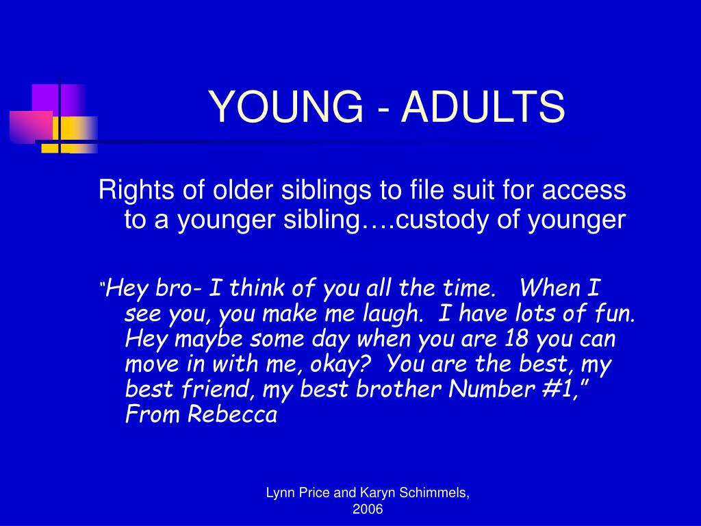 Rights of older siblings to file suit for access to a younger sibling….custody of younger
