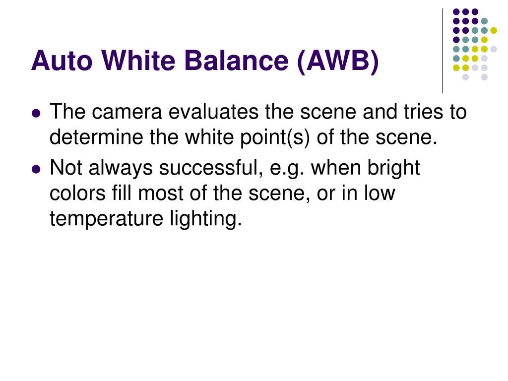 Auto White Balance (AWB)
