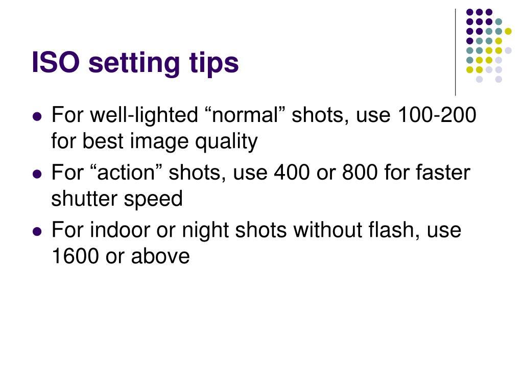 ISO setting tips