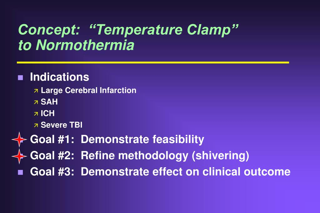 "Concept:  ""Temperature Clamp""         to Normothermia"