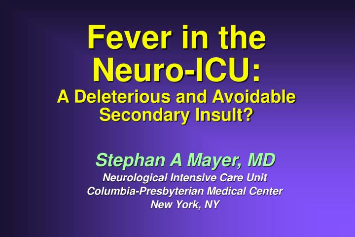 Fever in the Neuro-ICU:
