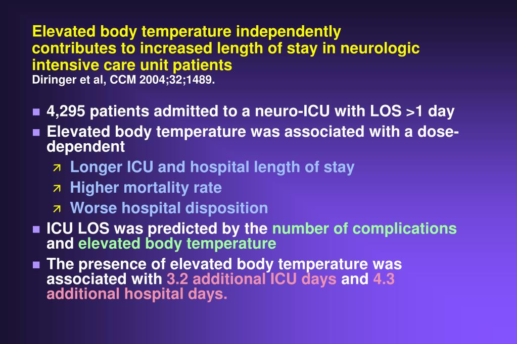 Elevated body temperature independently contributes to increased length of stay in neurologic intensive care unit patients