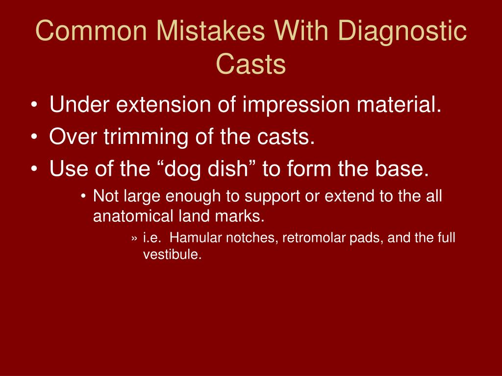 Common Mistakes With Diagnostic Casts