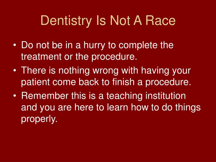 Dentistry is not a race