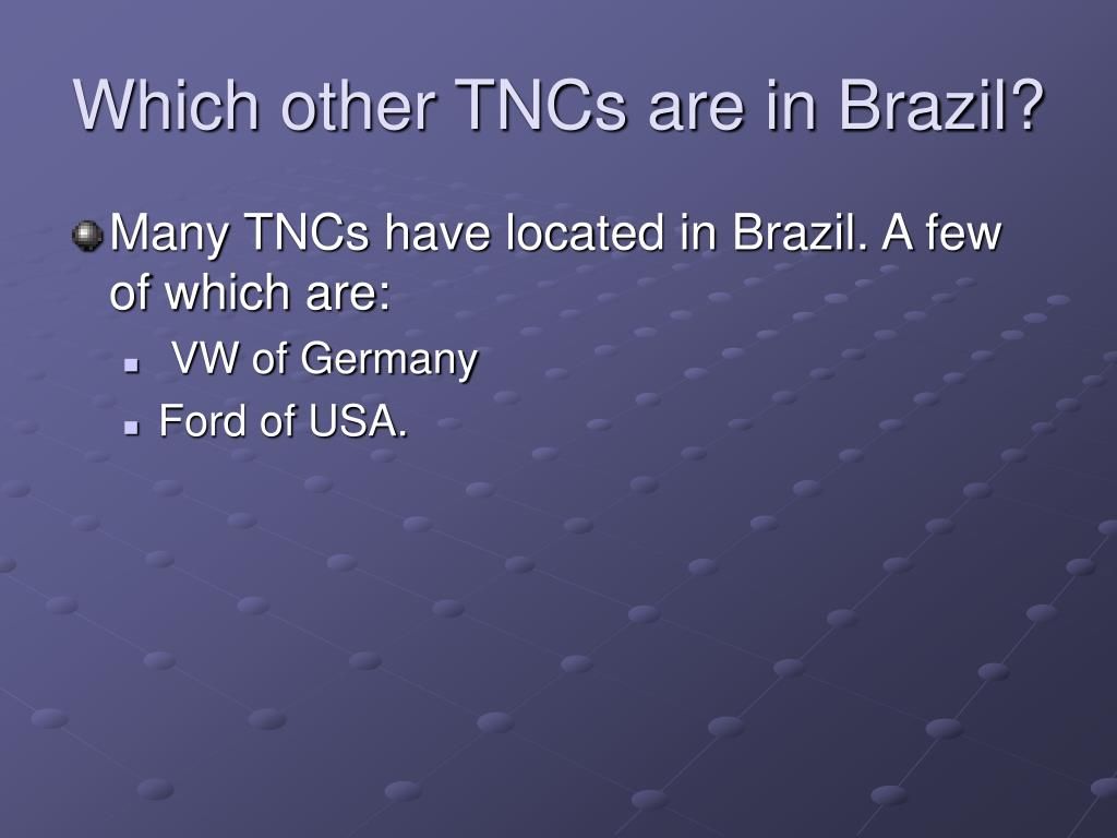 Which other TNCs are in Brazil?