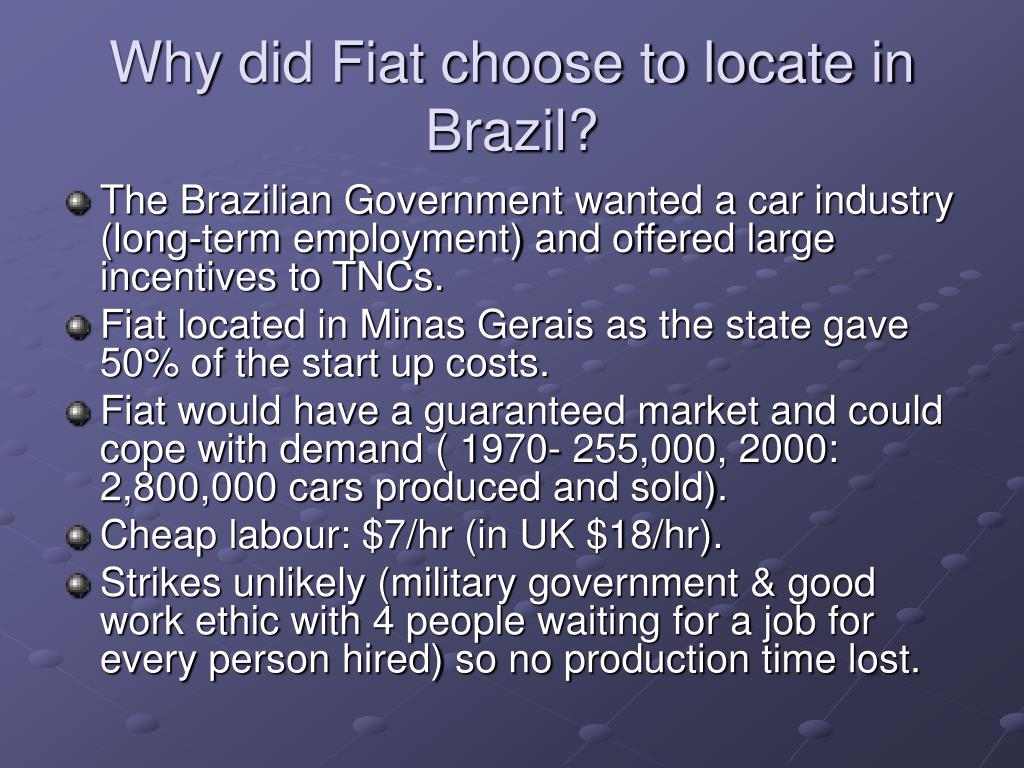 Why did Fiat choose to locate in Brazil?