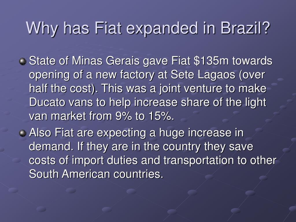 Why has Fiat expanded in Brazil?