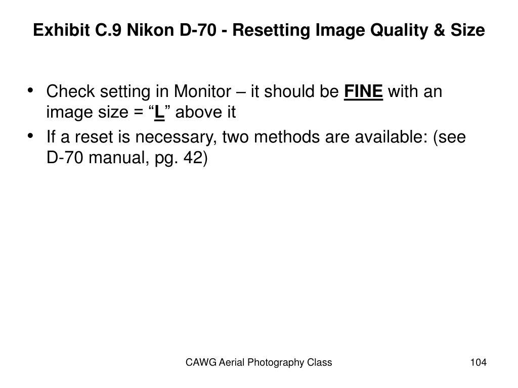 Exhibit C.9 Nikon D-70 - Resetting Image Quality & Size