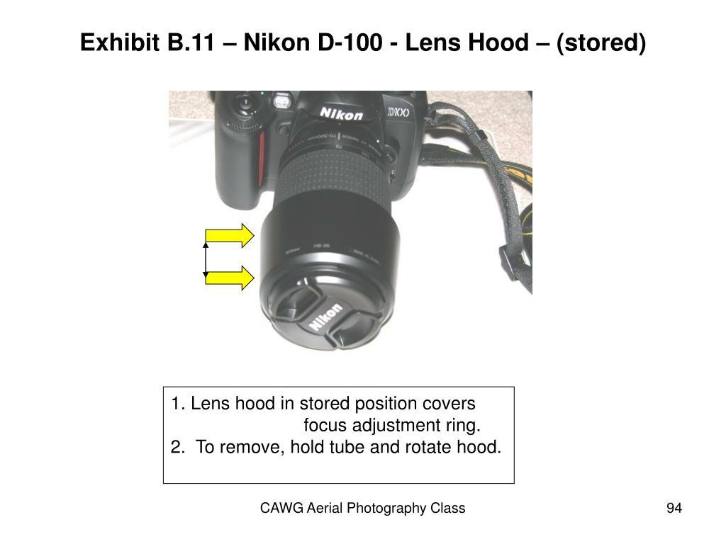 Exhibit B.11 – Nikon D-100 - Lens Hood – (stored)