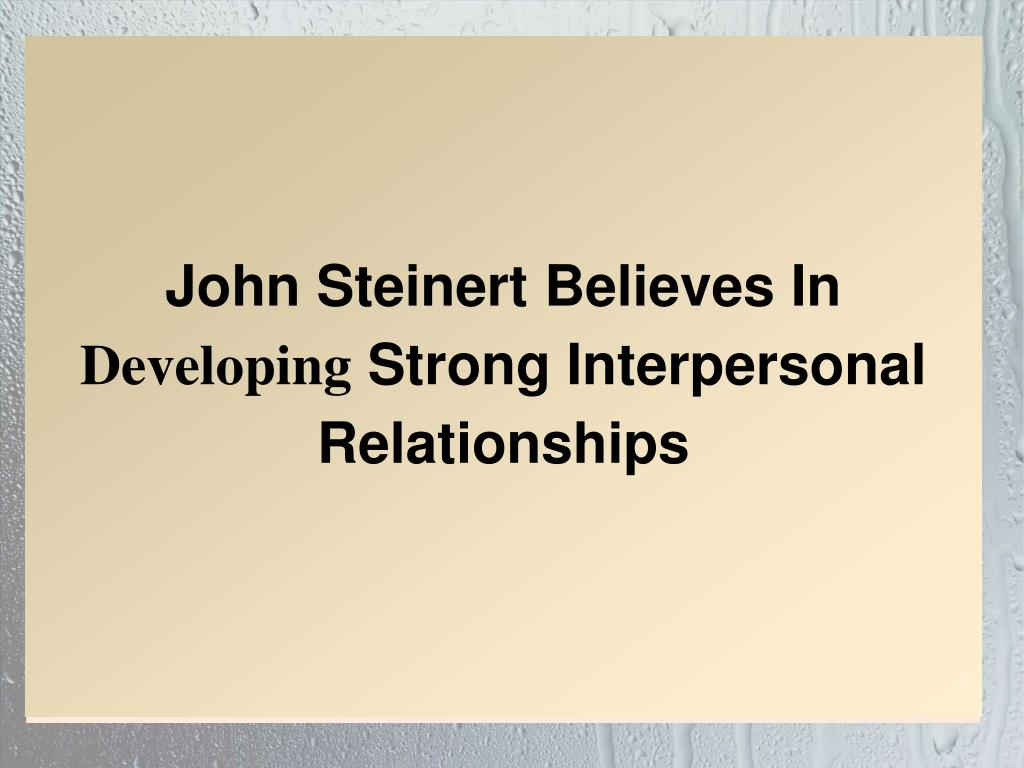 John Steinert Believes In
