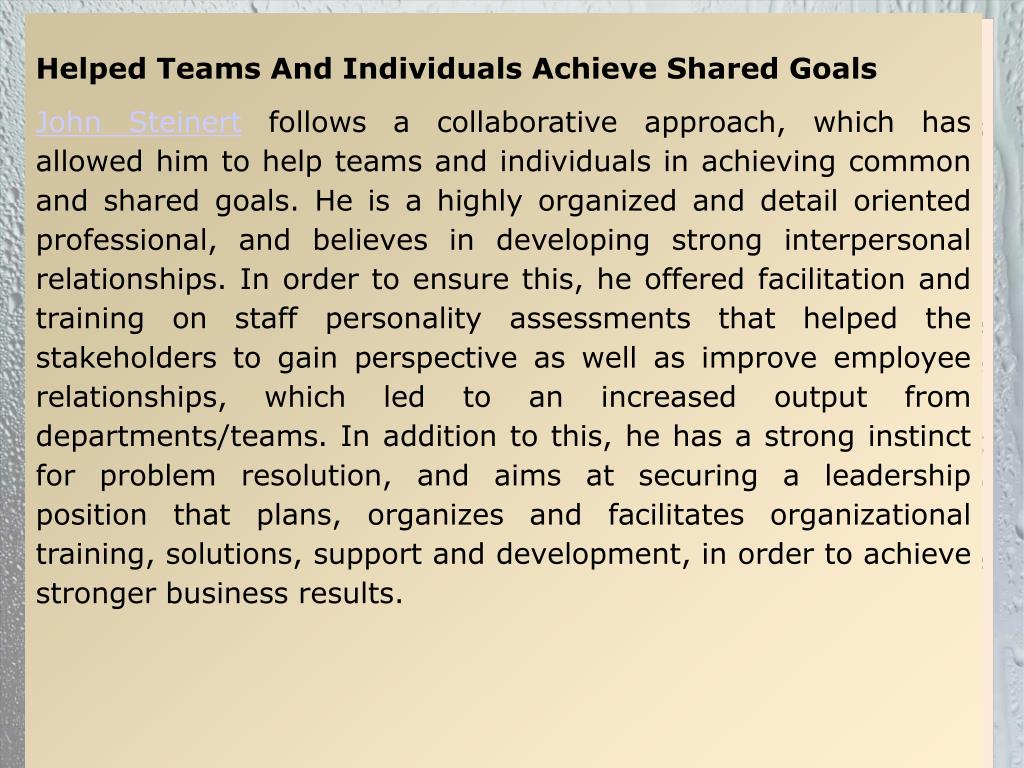 Helped Teams And Individuals Achieve Shared Goals