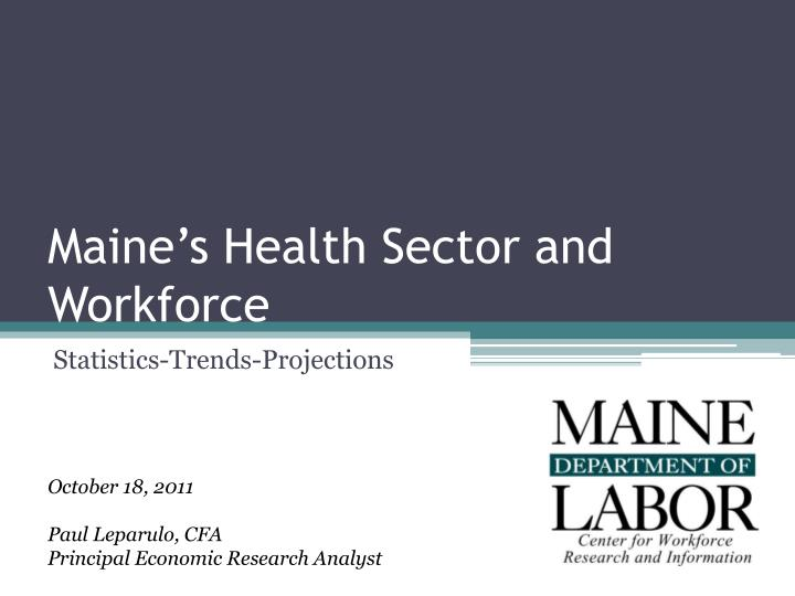 Maine s health sector and workforce