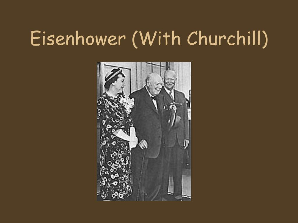 Eisenhower (With Churchill)