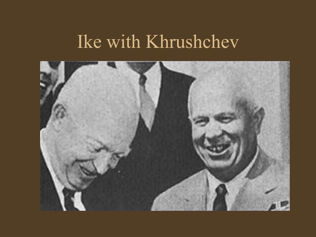 Ike with Khrushchev