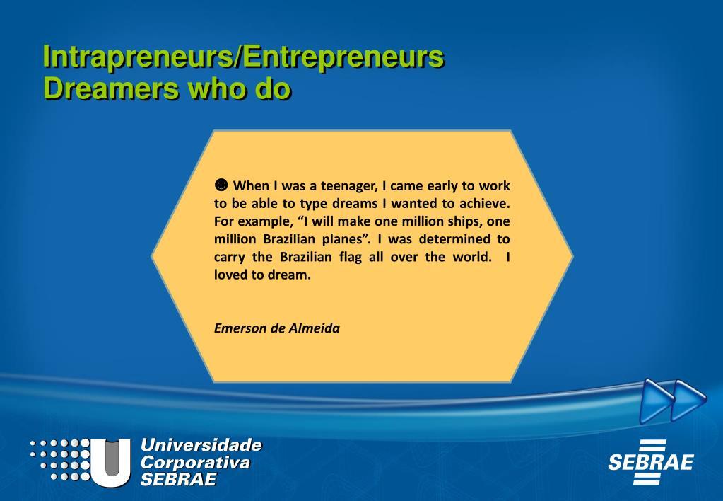 Intrapreneurs/Entrepreneurs