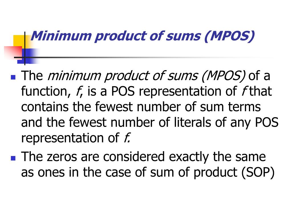 Minimum product of sums (MPOS)