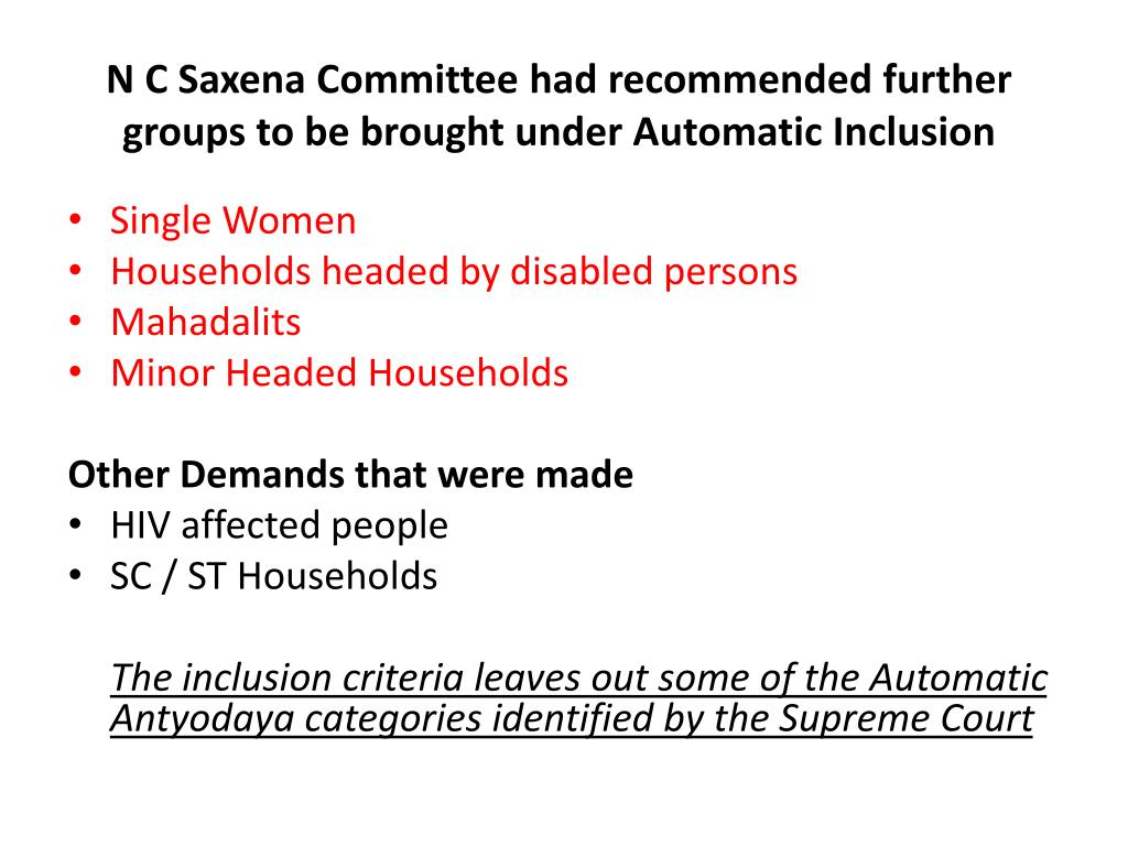 N C Saxena Committee had recommended further groups to be brought under Automatic Inclusion