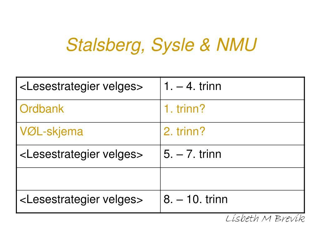 Stalsberg, Sysle & NMU