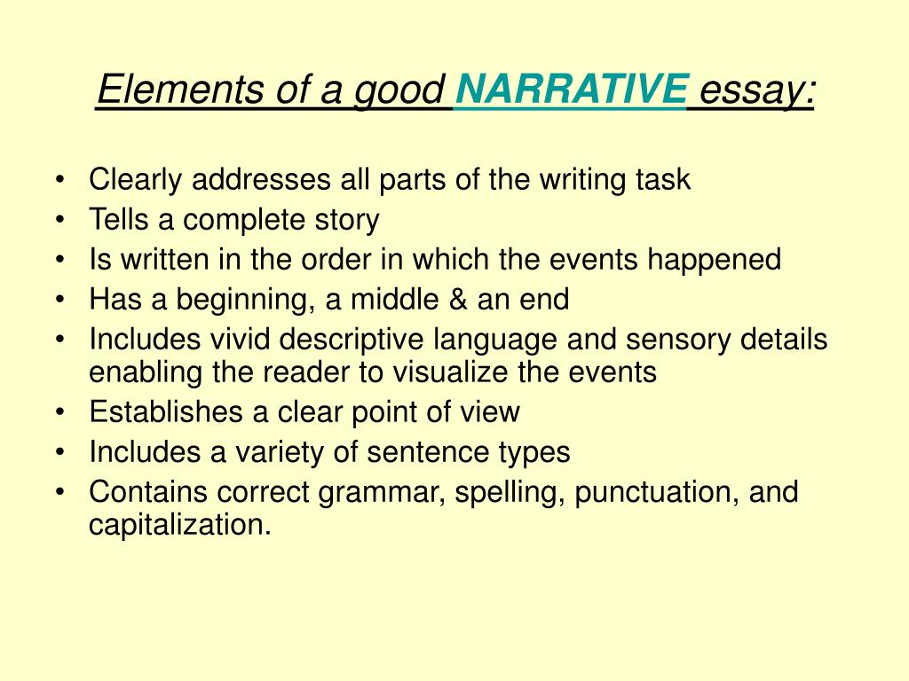 basic elements of narrative essay Narrative essay the following outline is typical for developing a narrative essay after you do your prewriting, you will be able to insert your content into the.