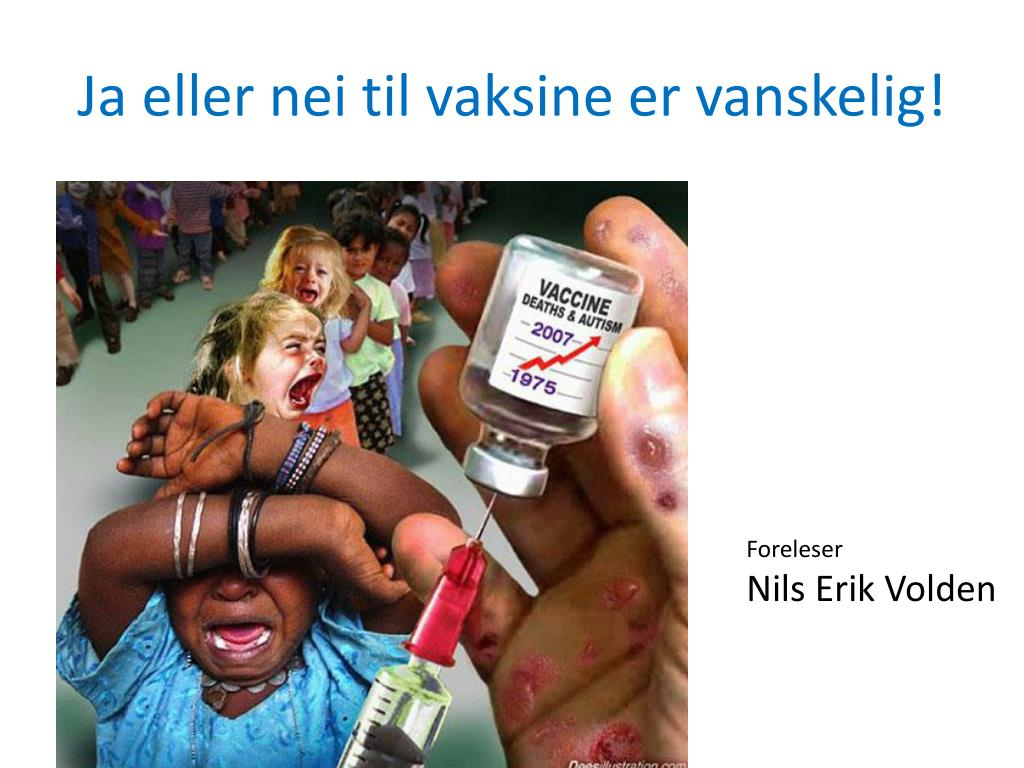 Ja eller nei til vaksine er vanskelig!