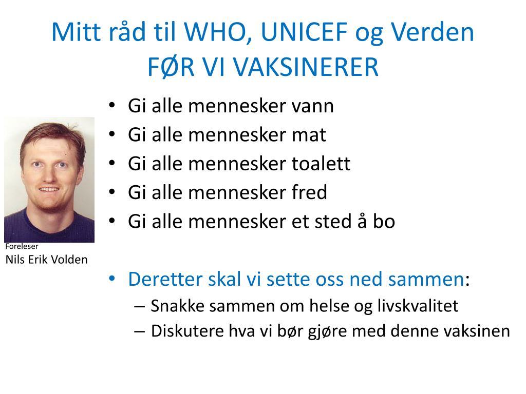Mitt råd til WHO, UNICEF og Verden