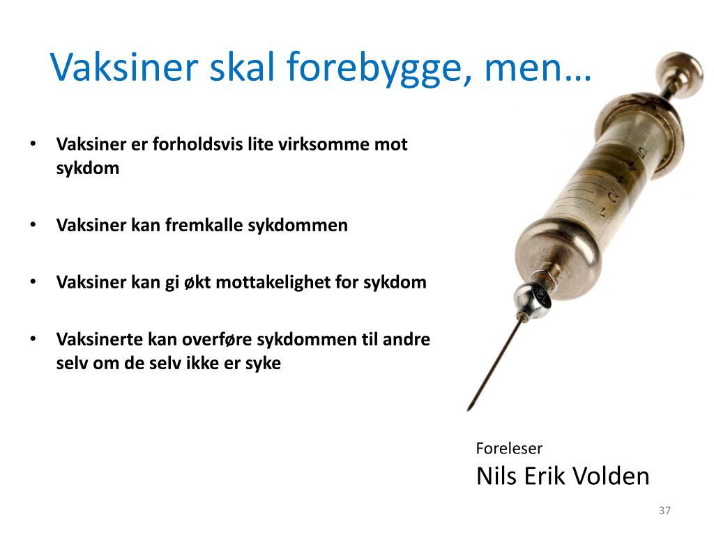 Vaksiner skal forebygge, men…