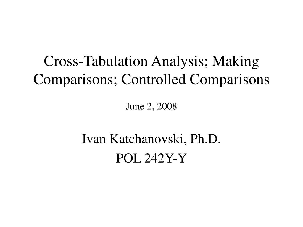 Cross-Tabulation Analysis; Making Comparisons; Controlled Comparisons