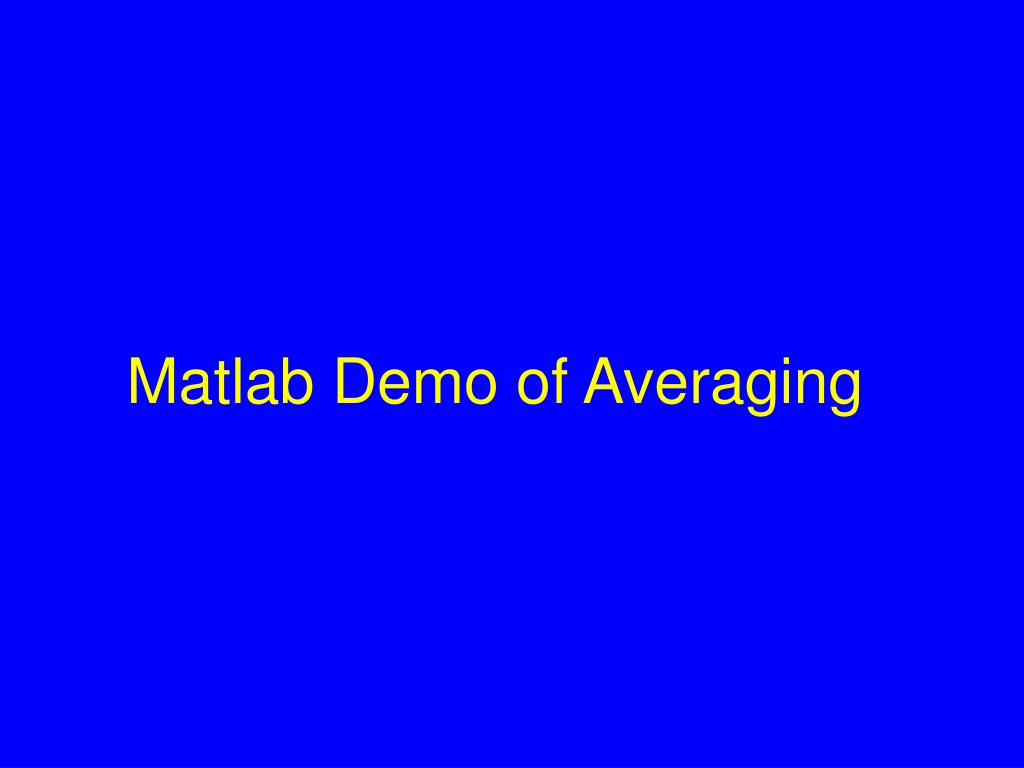 Matlab Demo of Averaging
