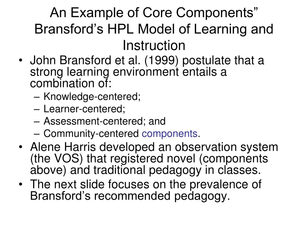 "An Example of Core Components"" Bransford's HPL Model of Learning and Instruction"