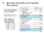 c overage and quality more important than quantity