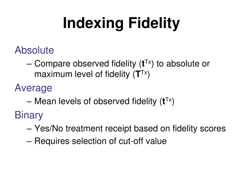 Indexing Fidelity