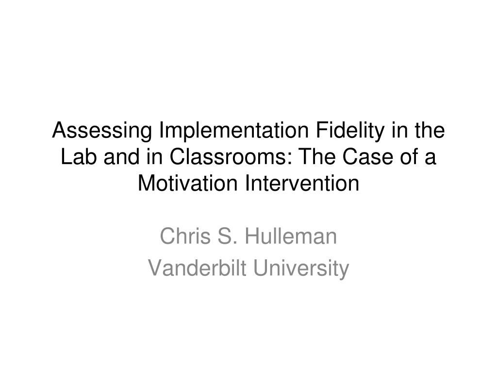 Assessing Implementation Fidelity in the Lab and in Classrooms: The Case of a Motivation Intervention