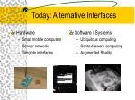 today alternative interfaces