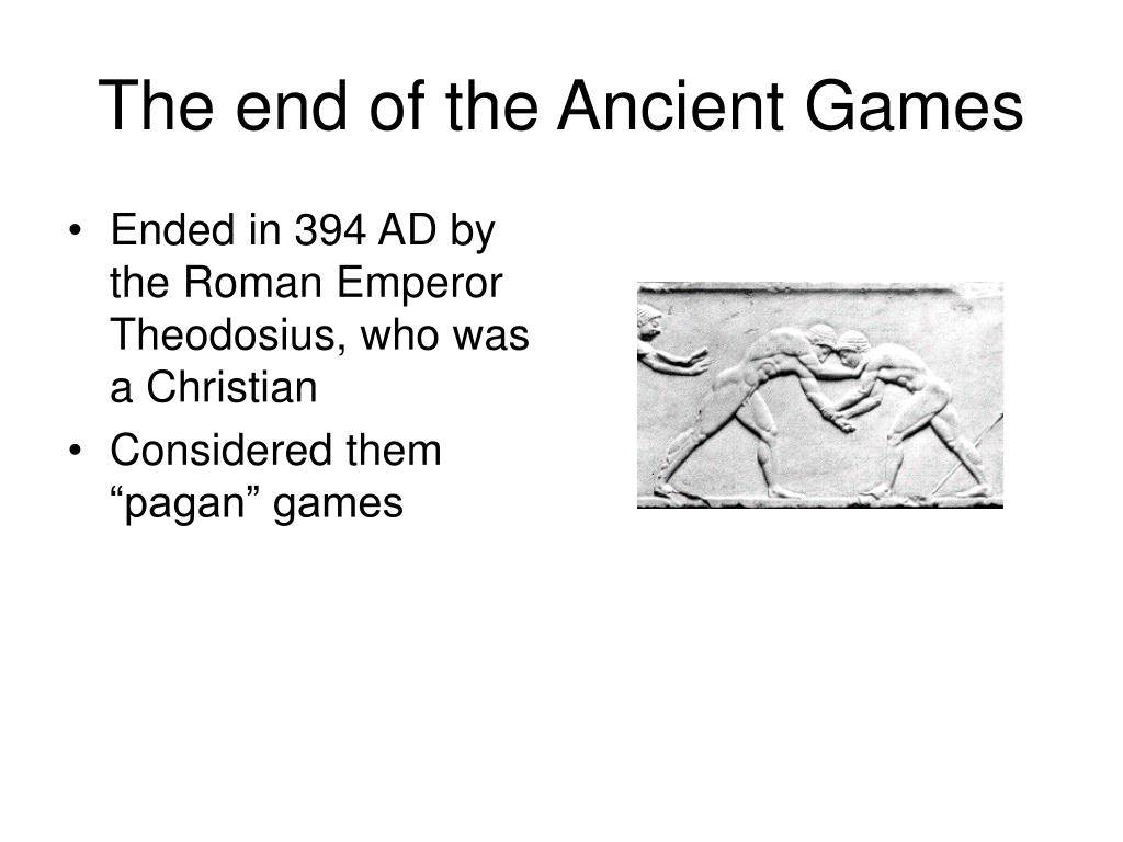 The end of the Ancient Games
