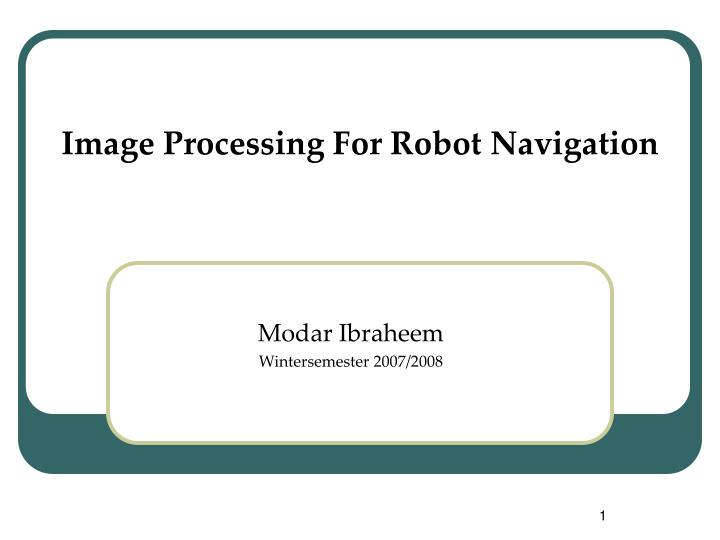 Image processing for robot navigation l.jpg