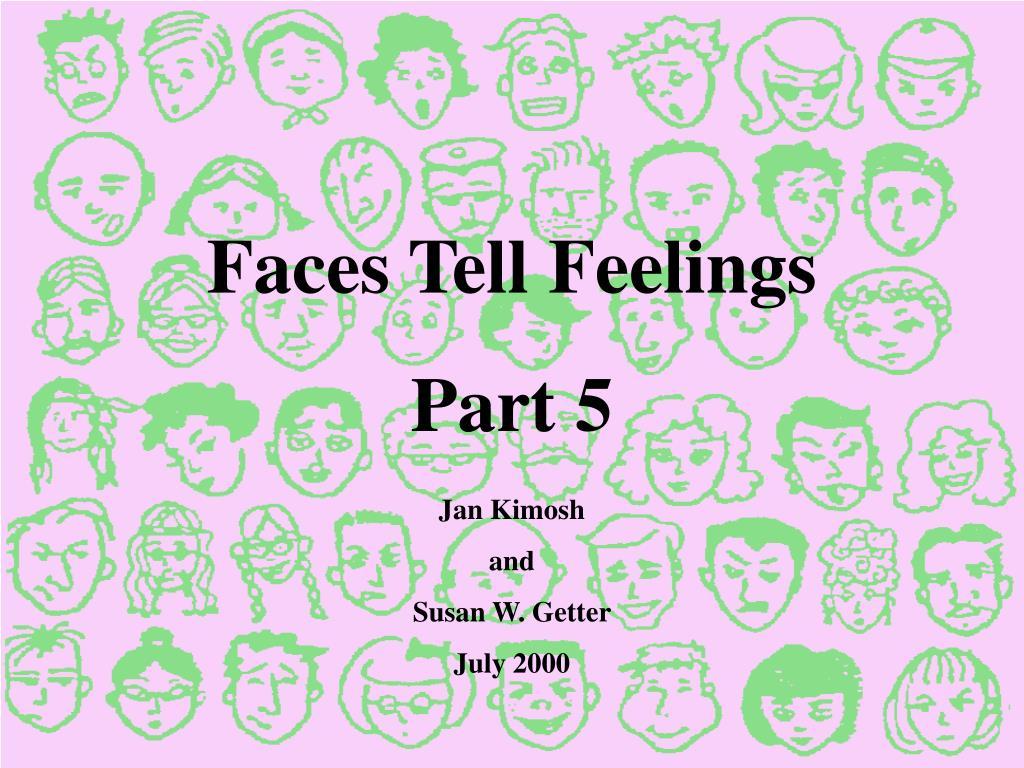 Faces Tell Feelings