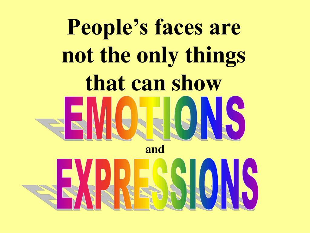 People's faces are not the only things that can show