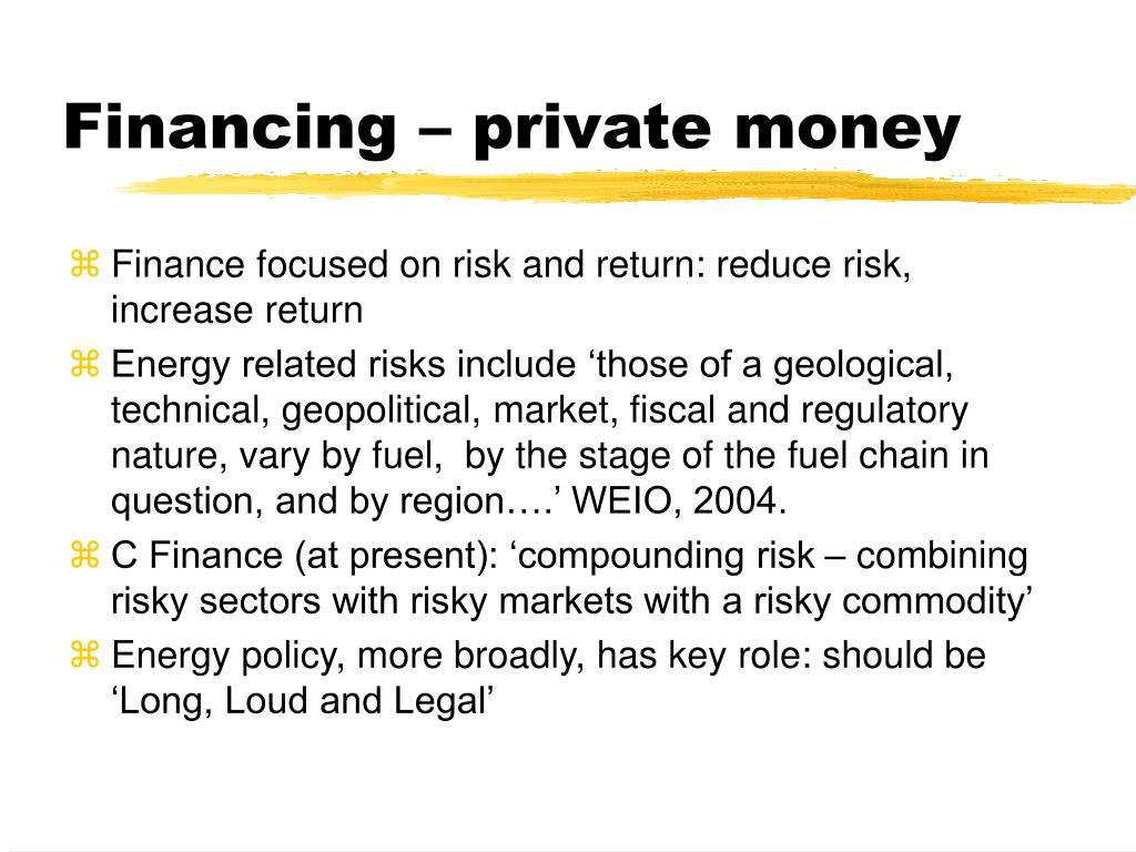 Financing – private money