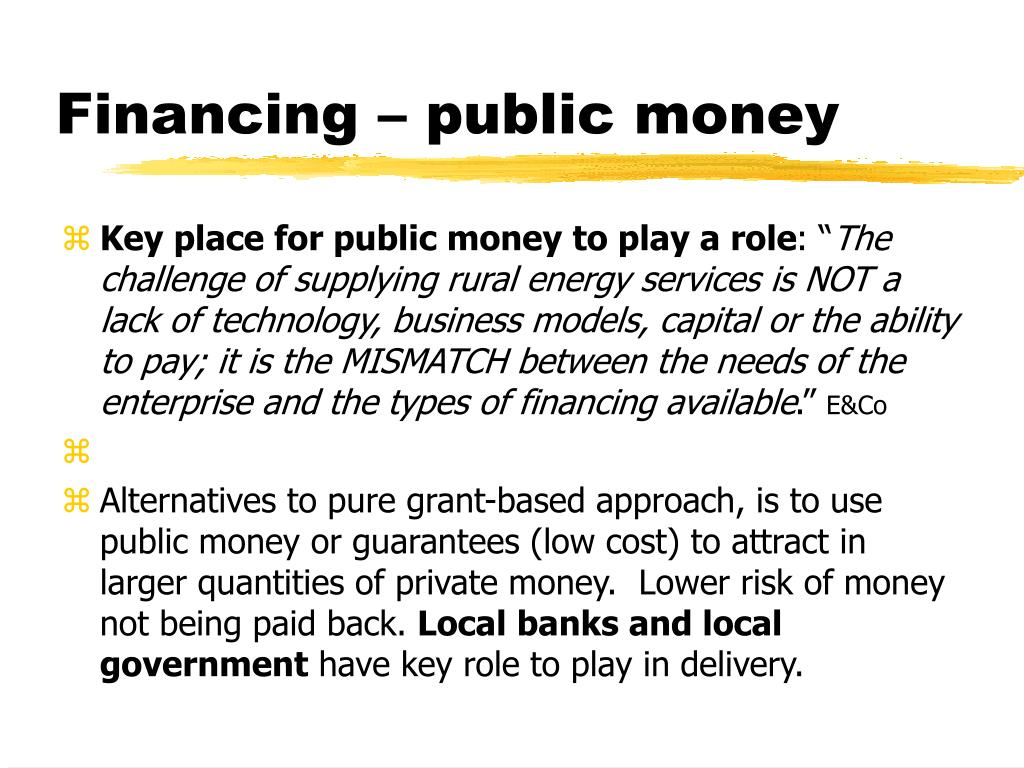Financing – public money