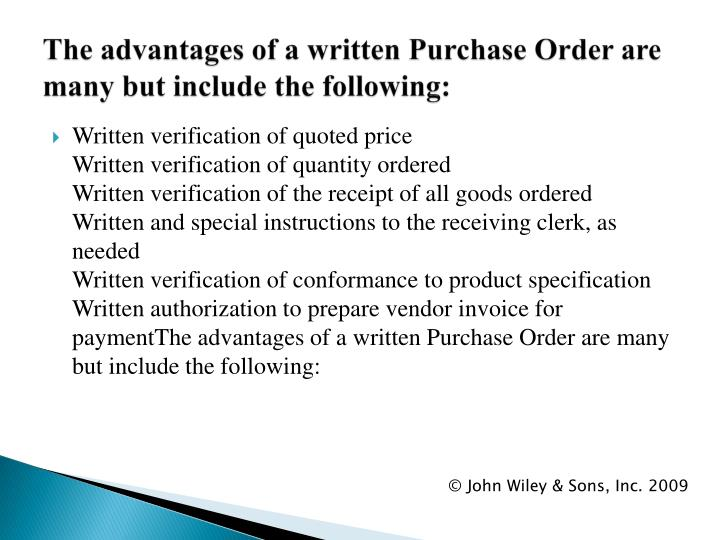 The advantages of a written Purchase Order are many but include the following: