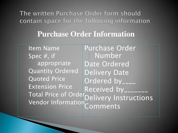 The written Purchase Order form should contain space for the following information