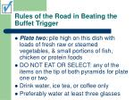 rules of the road in beating the buffet trigger8