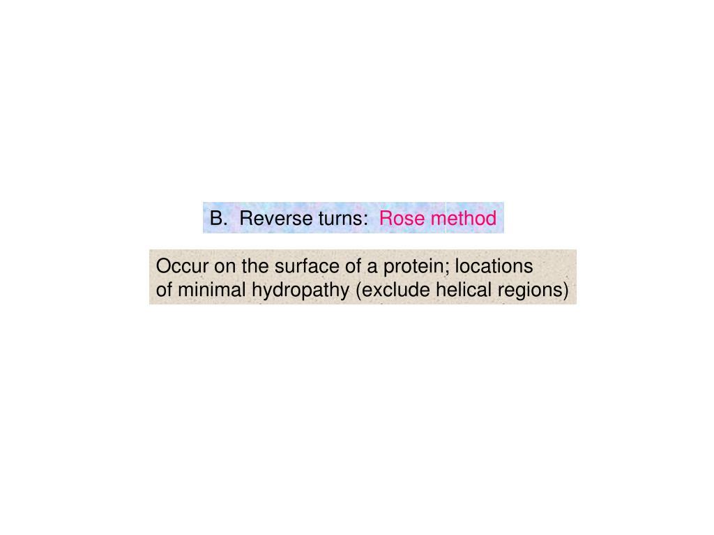 B.  Reverse turns: