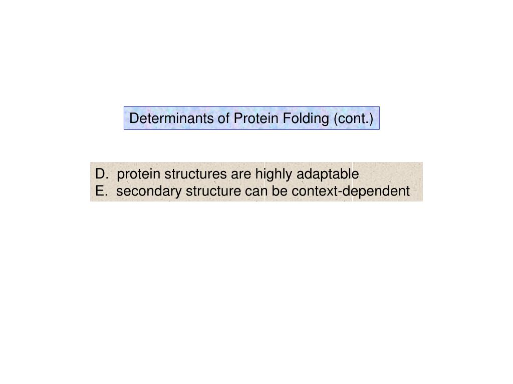 Determinants of Protein Folding (cont.)