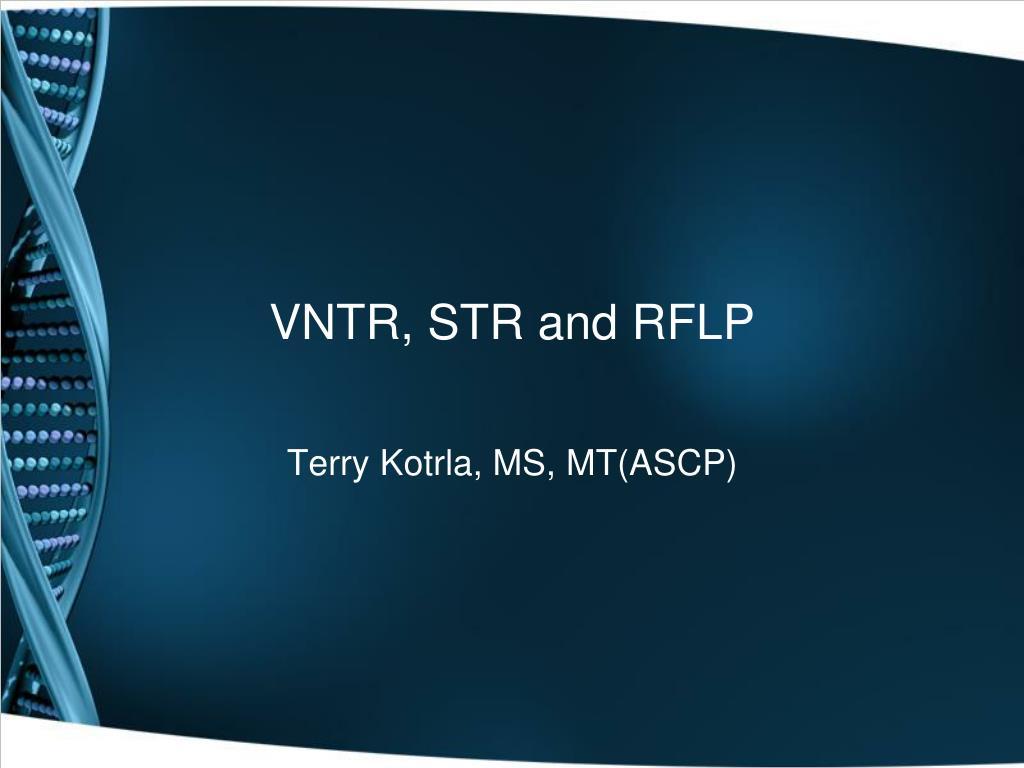 VNTR, STR and RFLP